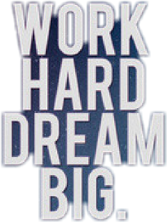 work hard dream big believe