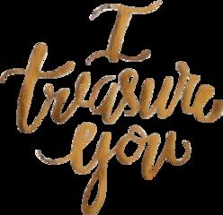i treasureyourpresent treasure loveyou love