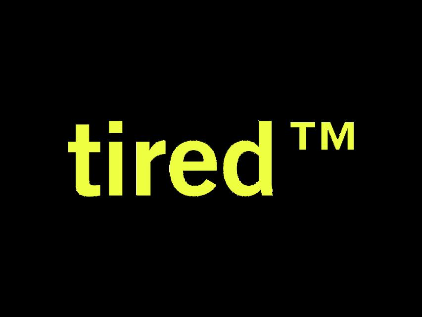 #tired #tm#freetoedit