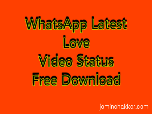 Whatsapp Video Download , Love Song, Funny Video, Whatsapp
