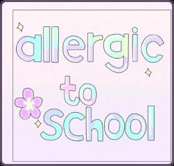 allergictoschool school mysticker noschool freetoedit