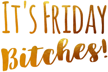 friday itsfridaybitches gold text freetoedit