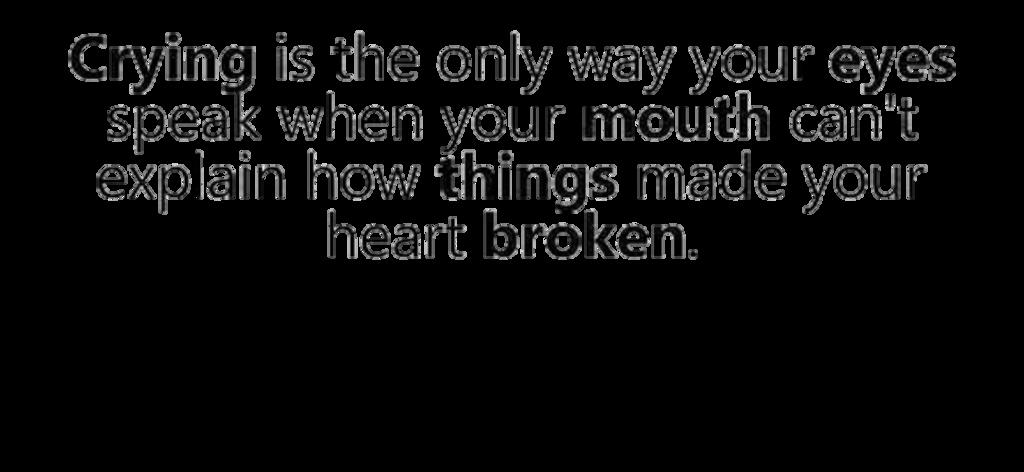 Cry Eyes Heartbroken Sad Quotes Tumblr
