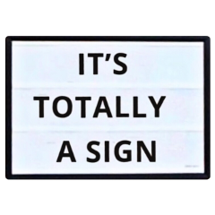 sign totallyasign text funny board freetoedit