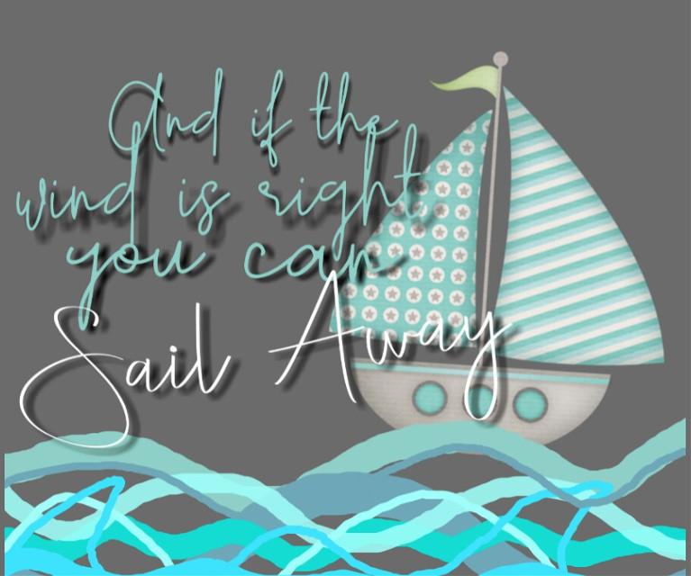 #sailing #water #lyrics #water #boat #christophercross #sailboat #blue #green #overlay  #freetoedit