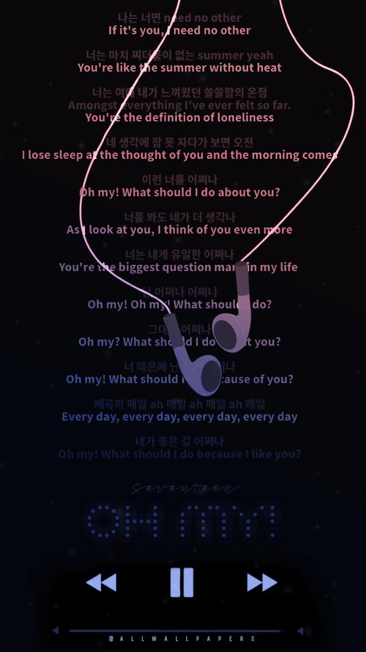Seventeen Oh My Lyrics Wallpaper Lockscreen For