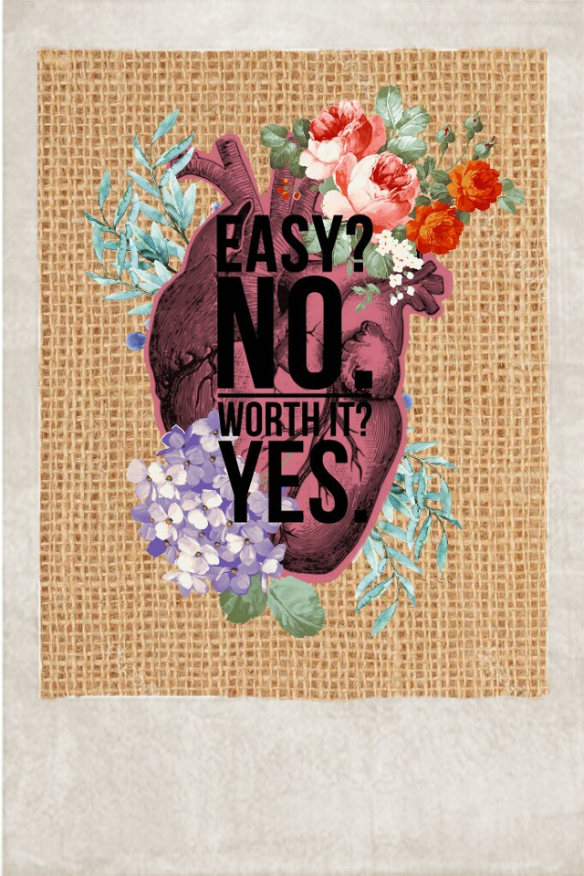 Easy? No. Worth it? Yes. #life #heart