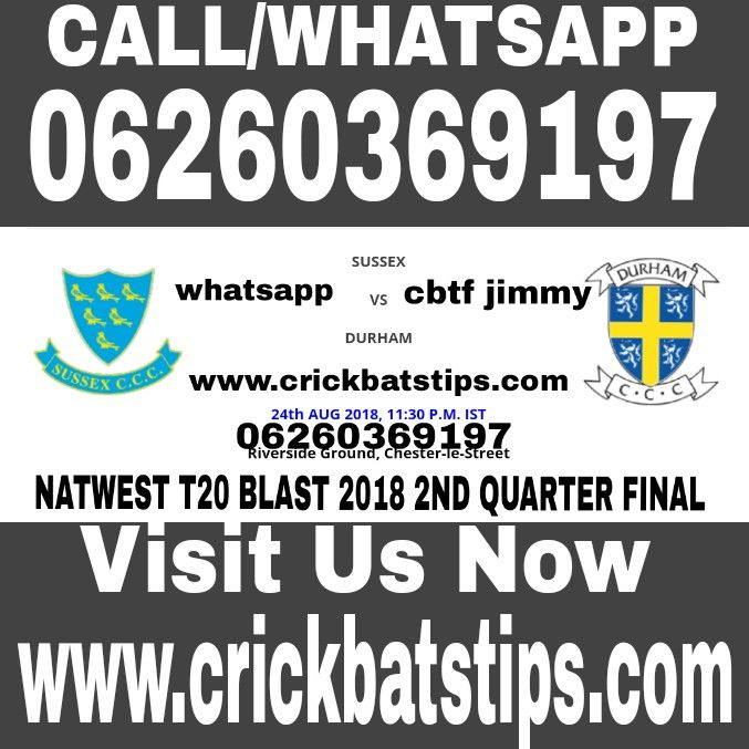 NATWEST T20 BLAST 2018 2ND QUARTER FINAL BETTING TIPS
