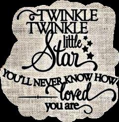 twinkletwinklelittlestar burlap text quotesandsayings freetoedit