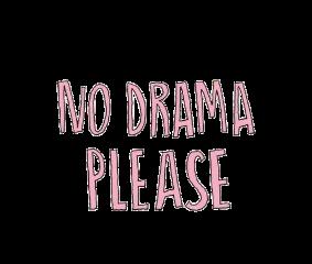 drama nodrama nodramaplease pink pinkaesthetic freetoedit