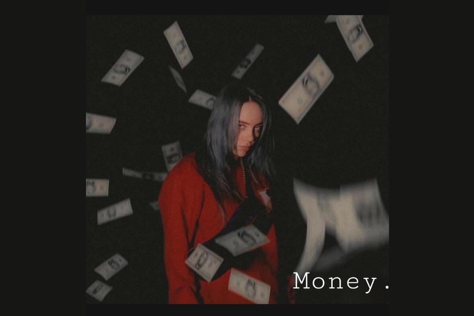 Money. 🖤🖤🖤#billieeilish #bil#money
