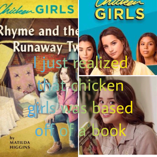 Wow I just found out that chicken girls was based off of a book!!!!!😂😁😆#chickengirls #wow #amazed #brat #freetoedit