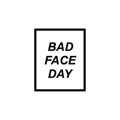 #badface #face #day #quotes #words #aesthetic #tumblr #black