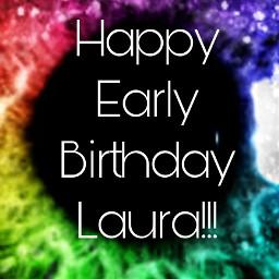 happy early birthday laura
