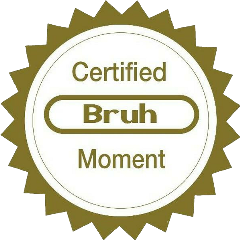 bruh bruhmoment certified award freetoedit