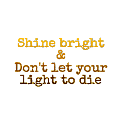shine bright dont let your freetoedit