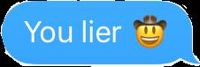 #text #youlier #lie #lier #cowboy #cowboyemoji #emoji #freetoedit