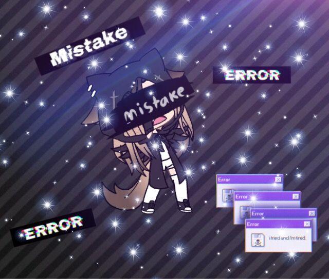 #freetoedit #gachalife #error