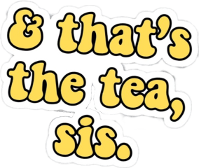 freetoeditremix tea sticker asthetic drama freetoedit scyellow