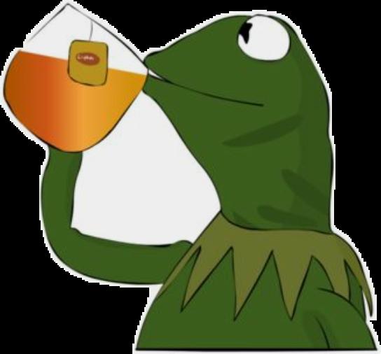 #kermit #tea #tumblr #vsco #meme