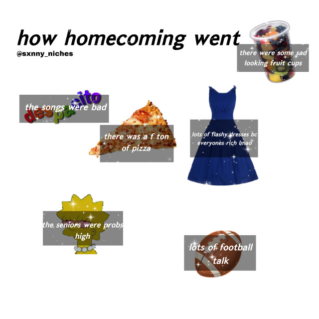 btw im not in highschool my sister was aloud to bring someone so she brought me (im 13) #niche #nichememe #nichememes #homecoming #freetoedit