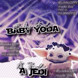 babyyoda bbyyoda yoda starwars jedi