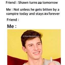 meme bringbackthecomments shawnmendes shawnpeterraulmendes shawn peter raul mendes shawnmendesmemes shawnmendesmeme memes funny laugh laughing fun picsart mendesarmy mendesarmyforlife mendesarmyforever mendesarmy4eva