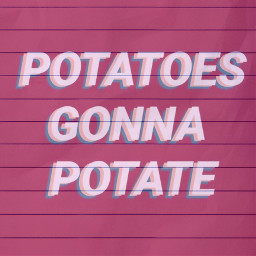 freetoedit potatoesgonnapotate hatersgonnahate wallapaper aesthetic tumblr cute girly pink