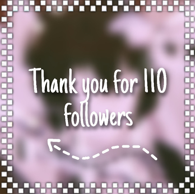 Thank you for 110 followers <333 #spacer #thankyou