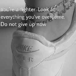 freetoedit you fighter fight everything overcome dontgiveup beautiful blackandwhite photography collage quotesandsayings emotions cute nike shoe shoes love beyou