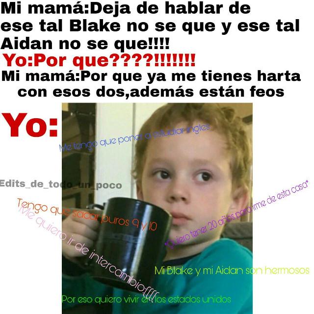 #Meme #aidangallagher #blaketalabis #aidansito #blakesito #aidanyblake  No me quedo bien :(((((((