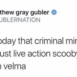 matthewgraygubler mgg gublernation twitter tweet criminalminds cm scoobydoo spencerreid hahaha loml lmao lol